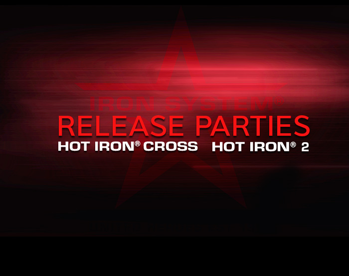 HOT IRON® Release Parties sind online!