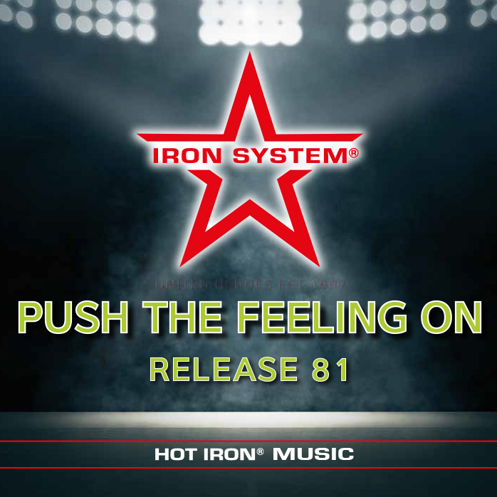 "HOT IRON® Release 81 ""PUSH THE FEELING ON"""