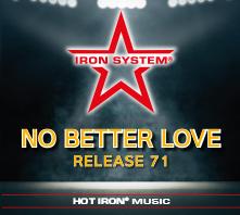 HOT IRON® Release 71 No Better Love