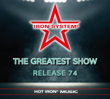 HOT IRON® Release 74 The Greatest Show