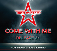 HOT IRON® CROSS Release 31 Come With Me