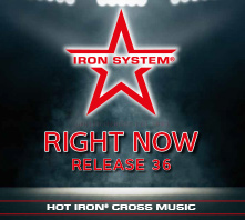 """HOT IRON® CROSS Release 36 """"RIGHT NOW"""""""