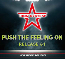 """HOT IRON® Release 81 """"PUSH THE FEELING ON"""""""