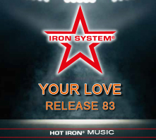 """HOT IRON®Release 83 """"YOUR LOVE"""""""